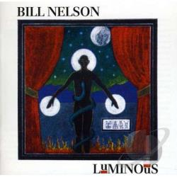 Nelson, Bill - Luminous CD Cover Art