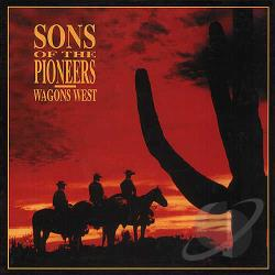 Sons Of The Pioneers - Wagons West CD Cover Art