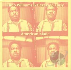 Early, Hezekiah / Williams, Elmo - American Made LP Cover Art