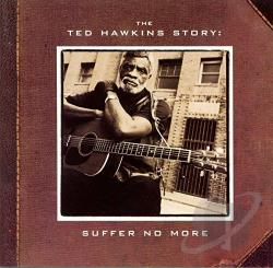 Hawkins, Ted - Ted Hawkins Story: Suffer No More CD Cover Art