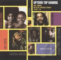 Uptown Top Ranking: Joe Gibbs Reggae Productions 1970-1978. CD Cover Art