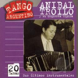Troilo, Anibal - Sus Ultimos Intrumentales CD Cover Art