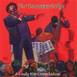 For Dancers Only: A Lindy Hop Compilation CD Cover Art