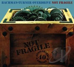 Bachman-Turner Overdrive – Not Fragile: 40th Anniversary Edition (2 CD)
