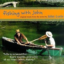 Lurie, John - Fishing with John CD Cover Art