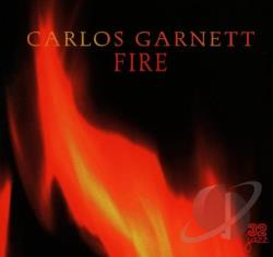 Garnett, Carlos - Fire CD Cover Art