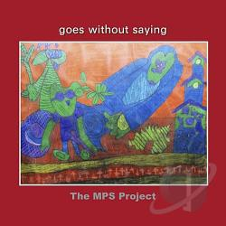 MPS Project - Goes Without Saying CD Cover Art
