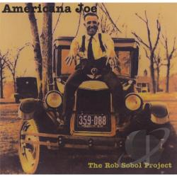 Rob Sobol Project - Americana Joe CD Cover Art