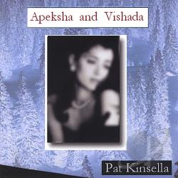 Kinsella, Pat - Apeksha and Vishada CD Cover Art