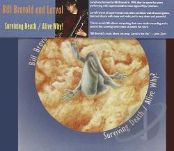 Brovold, Bill / Larval - Surviving Death/Alive Why? CD Cover Art