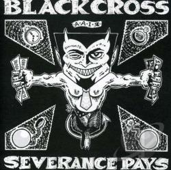 Black Cross - Severance Pays CD Cover Art