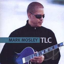 Mosley, Mark - TLC CD Cover Art
