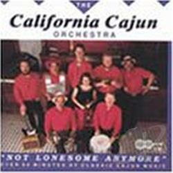 California Cajun Orchestra - Not Lonesome Anymore CD Cover Art