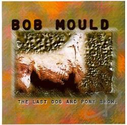 Mould, Bob - Last Dog and Pony Show CD Cover Art