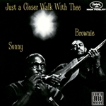 Mcghee, Brownie / Mcghee, Brownie & Terry, Sonny / Terry, Sonny - Just a Closer Walk with Thee CD Cover Art