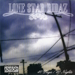 Lone Star Ridaz - 40 Dayz/40 Nightz CD Cover Art