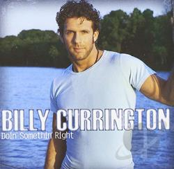 Currington, Billy - Doin' Somethin' Right CD Cover Art