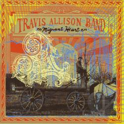 Travis Allison Band - Migrant Heart CD Cover Art