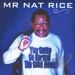 Rice, Nat MR. - You Gottago Spread The Good News CD Cover Art