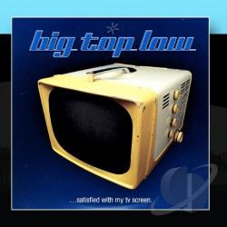 Big Top Low - Satisfied With My TV Screen/Hardhat CD Cover Art