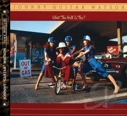 Watson, Johnny Guitar - What the Hell Is This? CD Cover Art