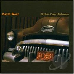West, David - Broken Down Believers CD Cover Art