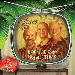 Kingston Trio - Born at the Right Time CD Cover Art