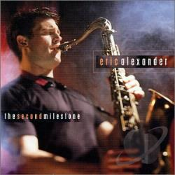 Eric Alexander - Second Milestone CD Cover Art