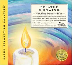 Thompson, Jeffrey D., Dr. - Breathe/Unwind CD Cover Art