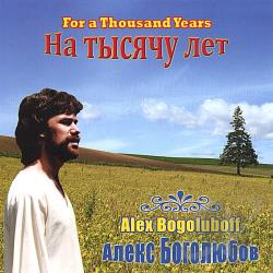 Bogoluboff, Alex - For A Thousand Years CD Cover Art