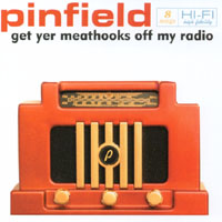 Pinfield - Get Yer Meathooks off My Radio CD Cover Art