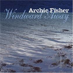 Fisher, Archie - Windward Away CD Cover Art