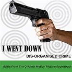 I Went Down: Dis-Organised Crime DB Cover Art