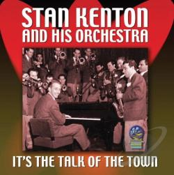 Kenton, Stan / Stan Kenton And His Orchestra - It's the Talk of the Town CD Cover Art