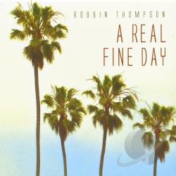 Thompson, Robbin - Real Fine Day CD Cover Art