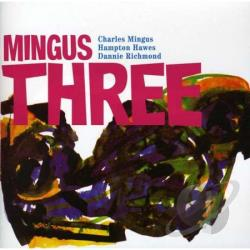 Mingus, Charles - Mingus Three CD Cover Art