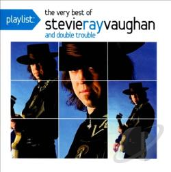 Vaughan, Stevie Ray / Vaughan, Stevie Ray & Double Trouble - Playlist: The Very Best of Stevie Ray Vaughan and Double Trouble CD Cover Art