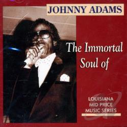 Adams, Johnny - Immortal Soul of Johnny Adams CD Cover Art