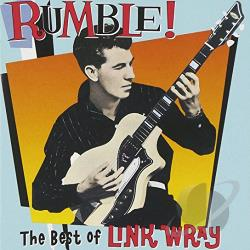Wray, Link - Rumble! The Best of Link Wray CD Cover Art