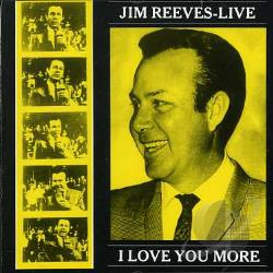 Reeves, Jim - Live: I Love You More CD Cover Art
