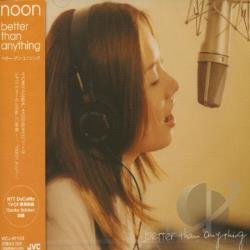 Noon - Better Than Anything CD Cover Art