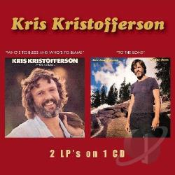 Kristofferson, Kris - Who's to Bless and Who's to Blame/To the Bone CD Cover Art