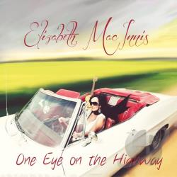 MacInnis, Elizabeth - One Eye On The Highway CD Cover Art