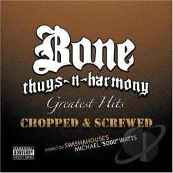 Bone Thugs-N-Harmony - Greatest Hits (Chopped & Screwed) CD Cover Art