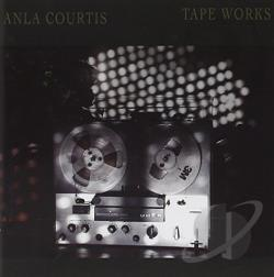 Courtis, Anla - Anla Courtis: Tape Works CD Cover Art