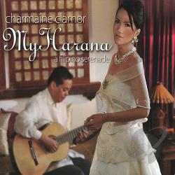 Clamor, Charmaine - My Harana: A Filipino Serenade CD Cover Art