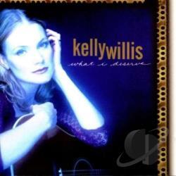 Willis, Kelly - What I Deserve