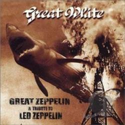 Great White - Great Zeppelin: A Tribute to Led Zeppelin CD Cover Art