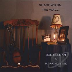Helman, Dan & Marking Time - Shadows On The Wall CD Cover Art