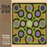 Club D'Elf - 100 Years of Flight: Lizard Lounge, Cambridge, MA CD Cover Art